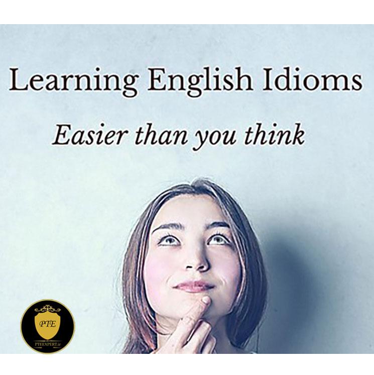 idiom های آزمون PTE