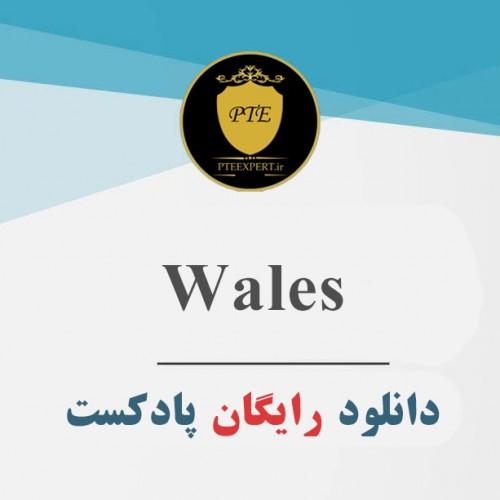 دانلود پادکست صوتی Wales